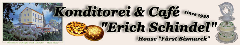 Welcome to the homepage of the Konditorei < Café ''Erich Schindel''.
